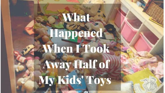 What Happened When I Took Away Half of My Kids' Toys