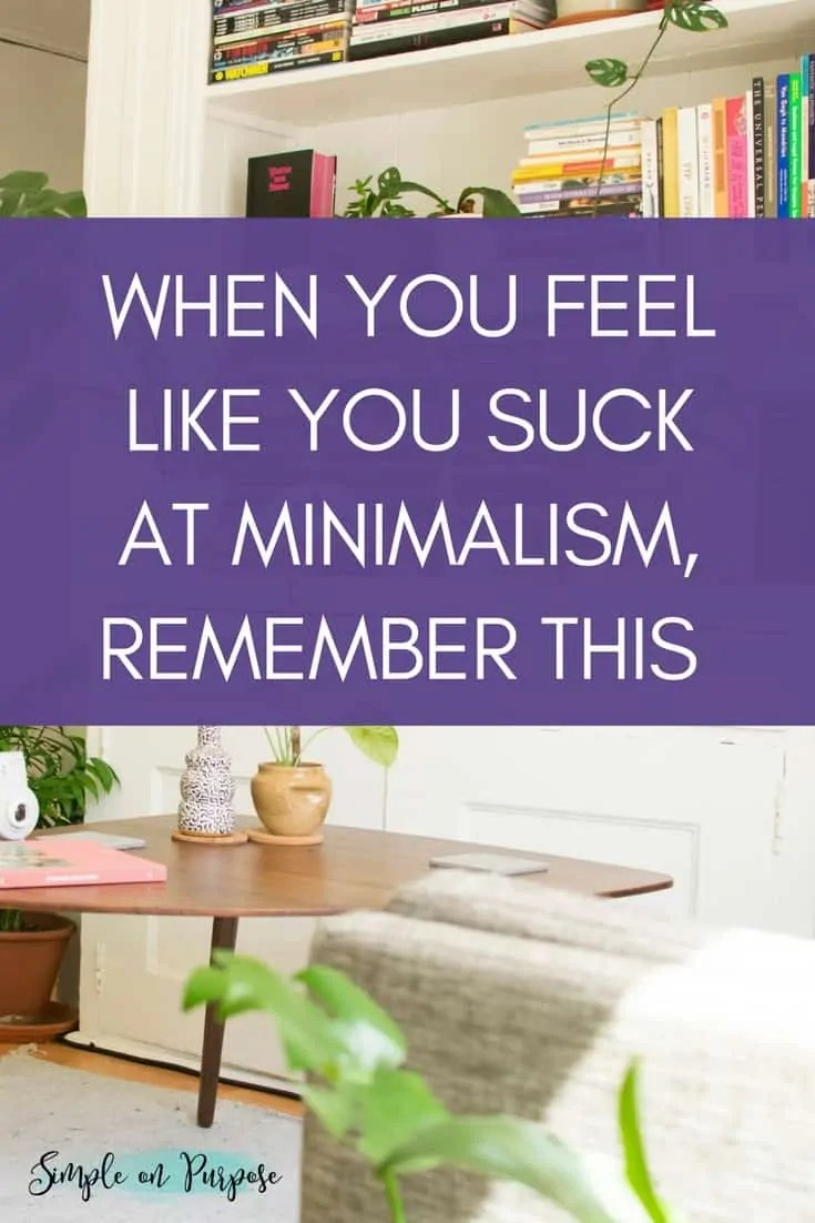 When you feel like you suck at minimalism, remember this . . . .