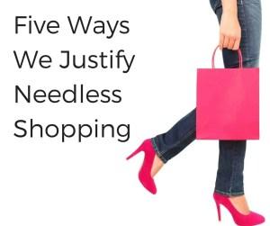 five ways we justify needless shopping