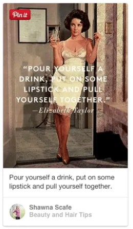 pour yourself a drink, put on some lipstick and pull yourself together