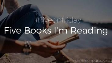 five books I'm reading simple on purpose