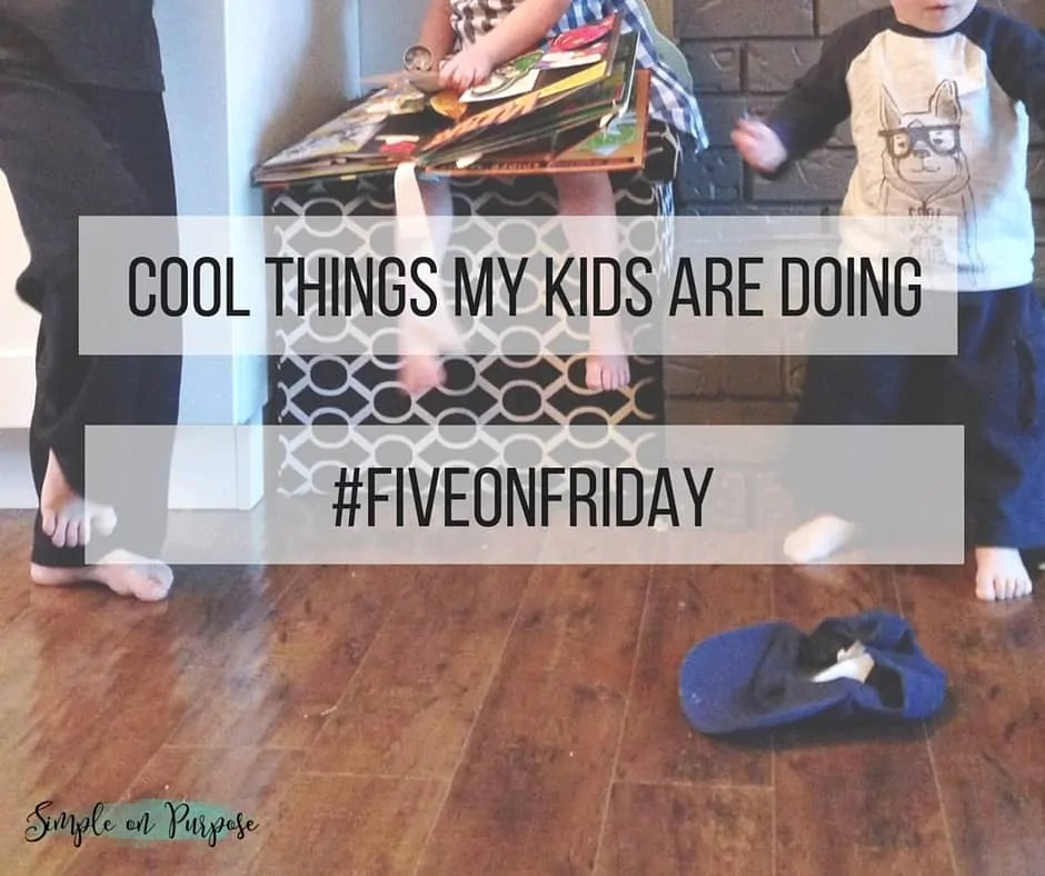 Cool things my kids are doing #fiveonfriday
