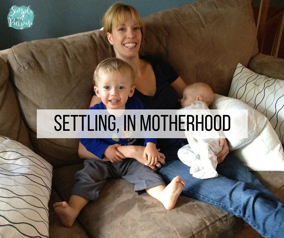 Settling, in Motherhood