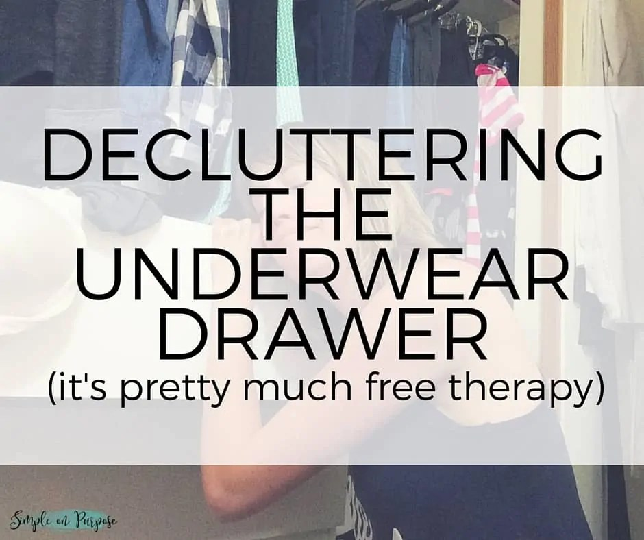 Purging The Underwear Drawer (free therapy)