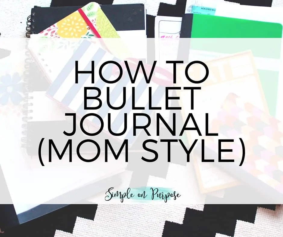 How to Bullet Journal (Mom Style)