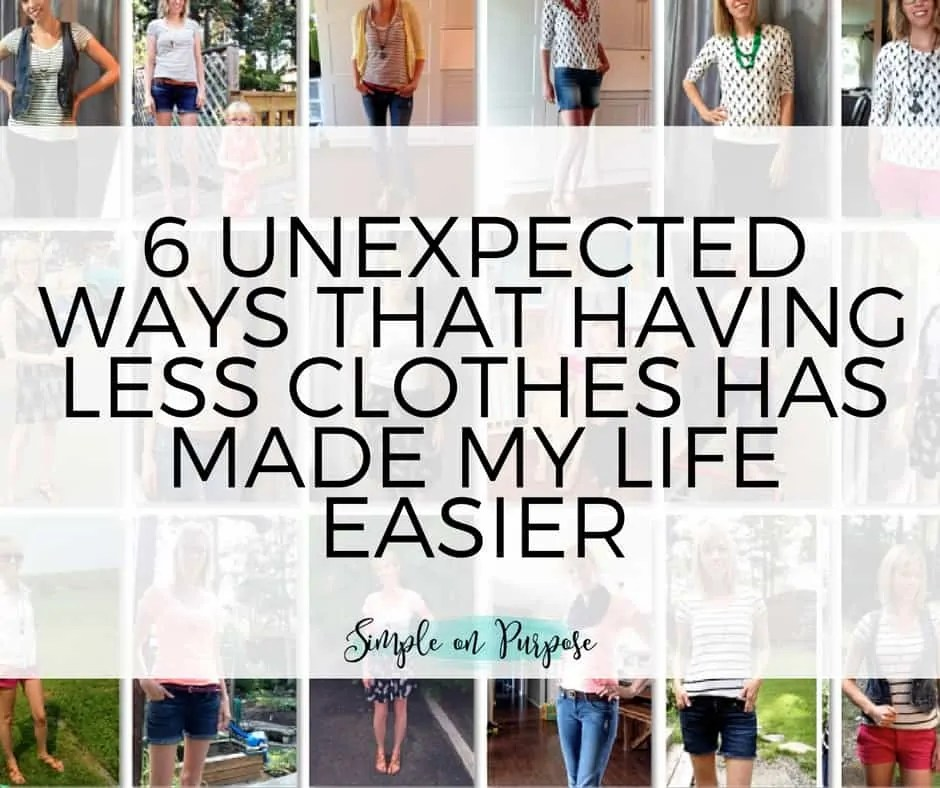 6 Unexpected Ways That Having Less Clothes Has Made My Life Easier