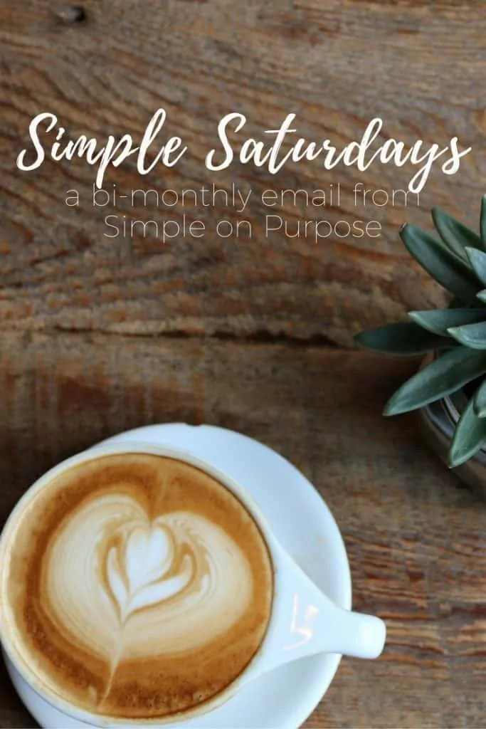 Simple Saturdays a bi monthly email from simple on purpose