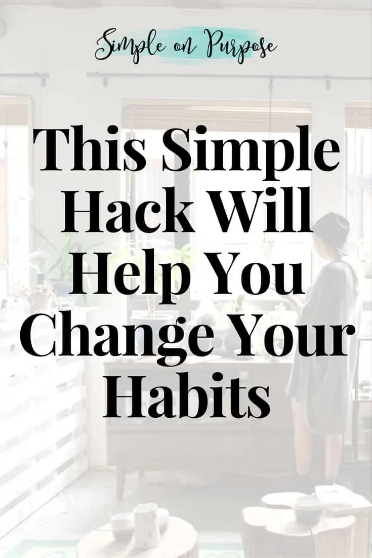 This Simple Hack Will Help You Change Your Habits