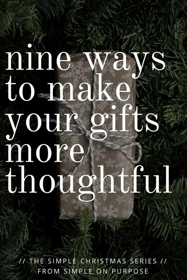 Nine Ways to Make Your Gifts More Thoughtful