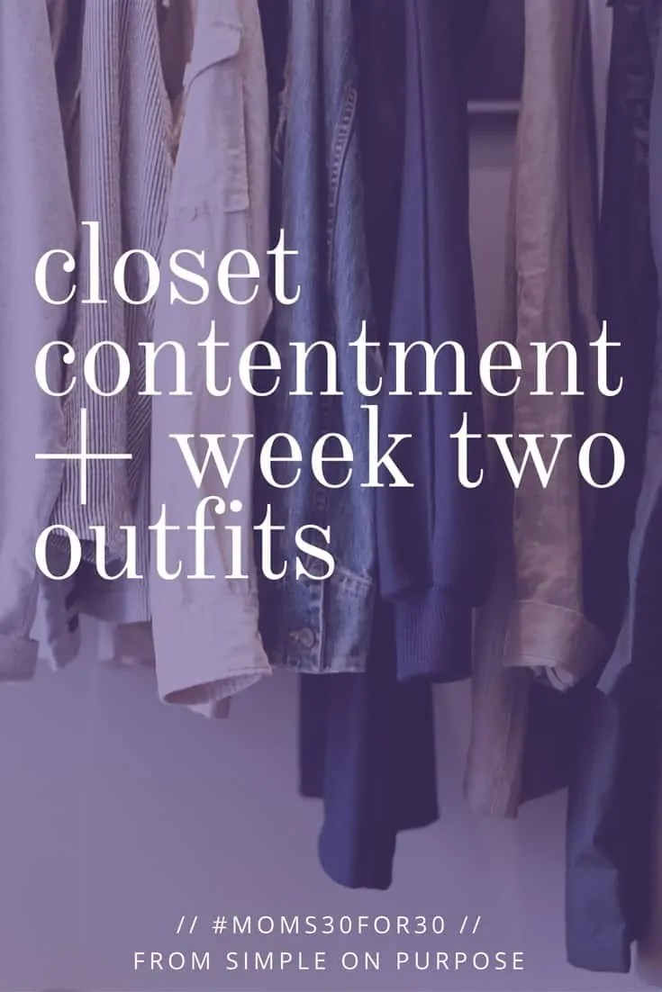 Closet Contentment + Week Two Outfits