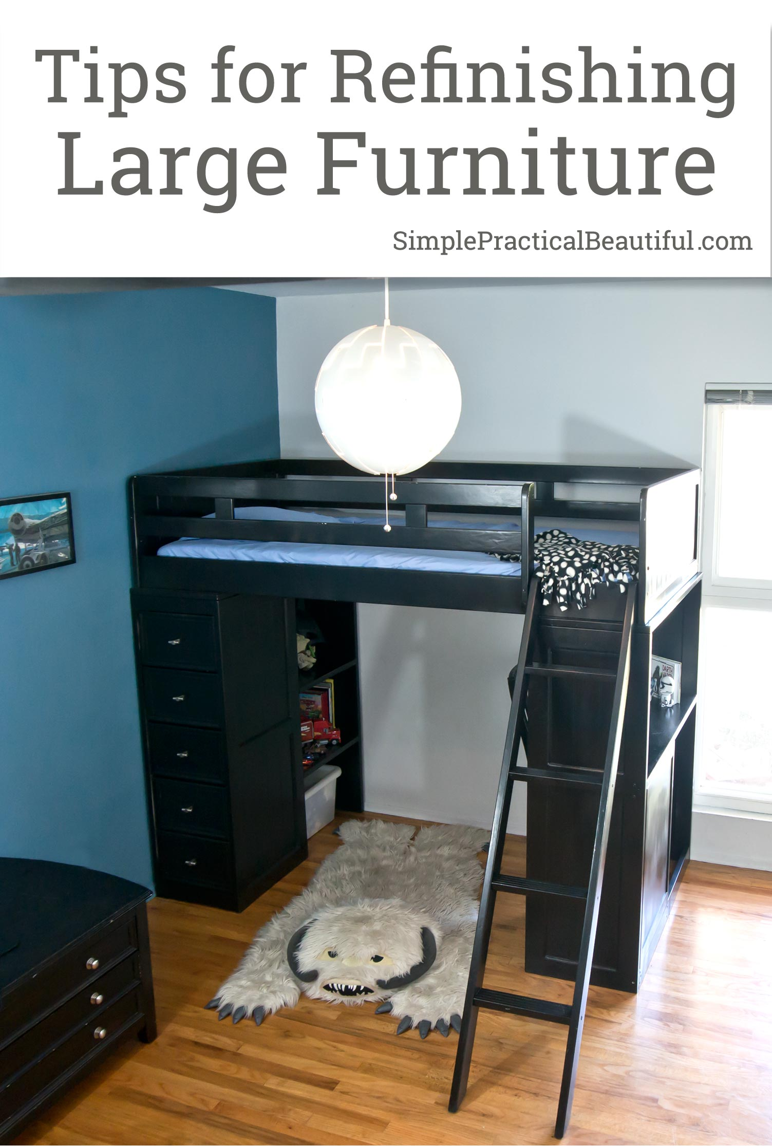 Loft Bed Refinish - Simple Practical Beautiful