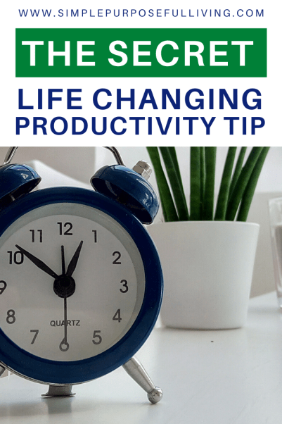 the secret life changing productivity tip