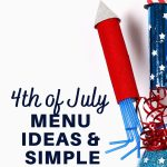 4th of July Menu ideas and easy recipes
