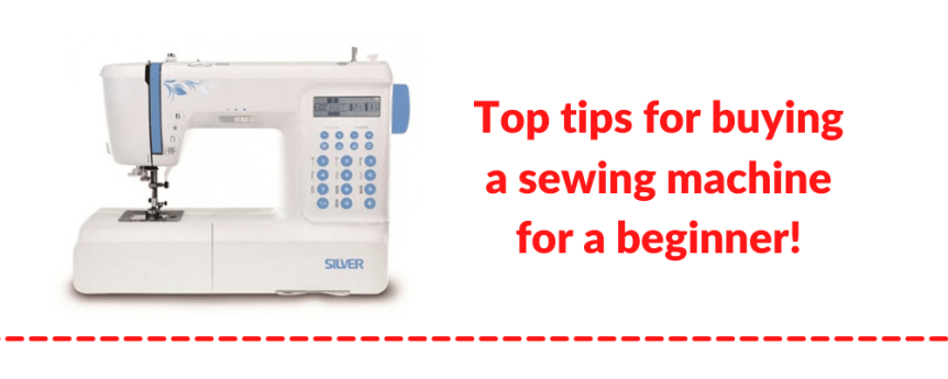 tips for buying a sewing machine for a beginner