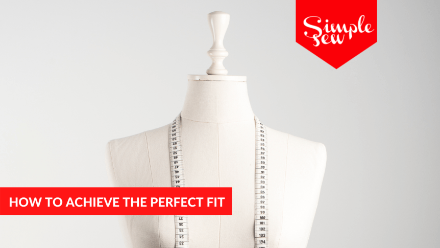 HOW TO ACHIEVE THE PERFECT FIT