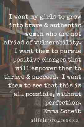 I want my girls to be brave and authentic