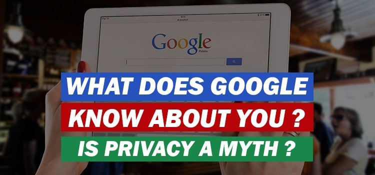 what google knows about you