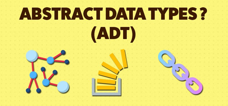 ADT is data structures