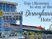 Top 5 Reasons to Stay at the Disneyland Hotel