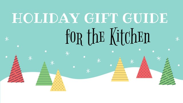 Holiday Gift Guide In the Kitchen - Simple Sojourns