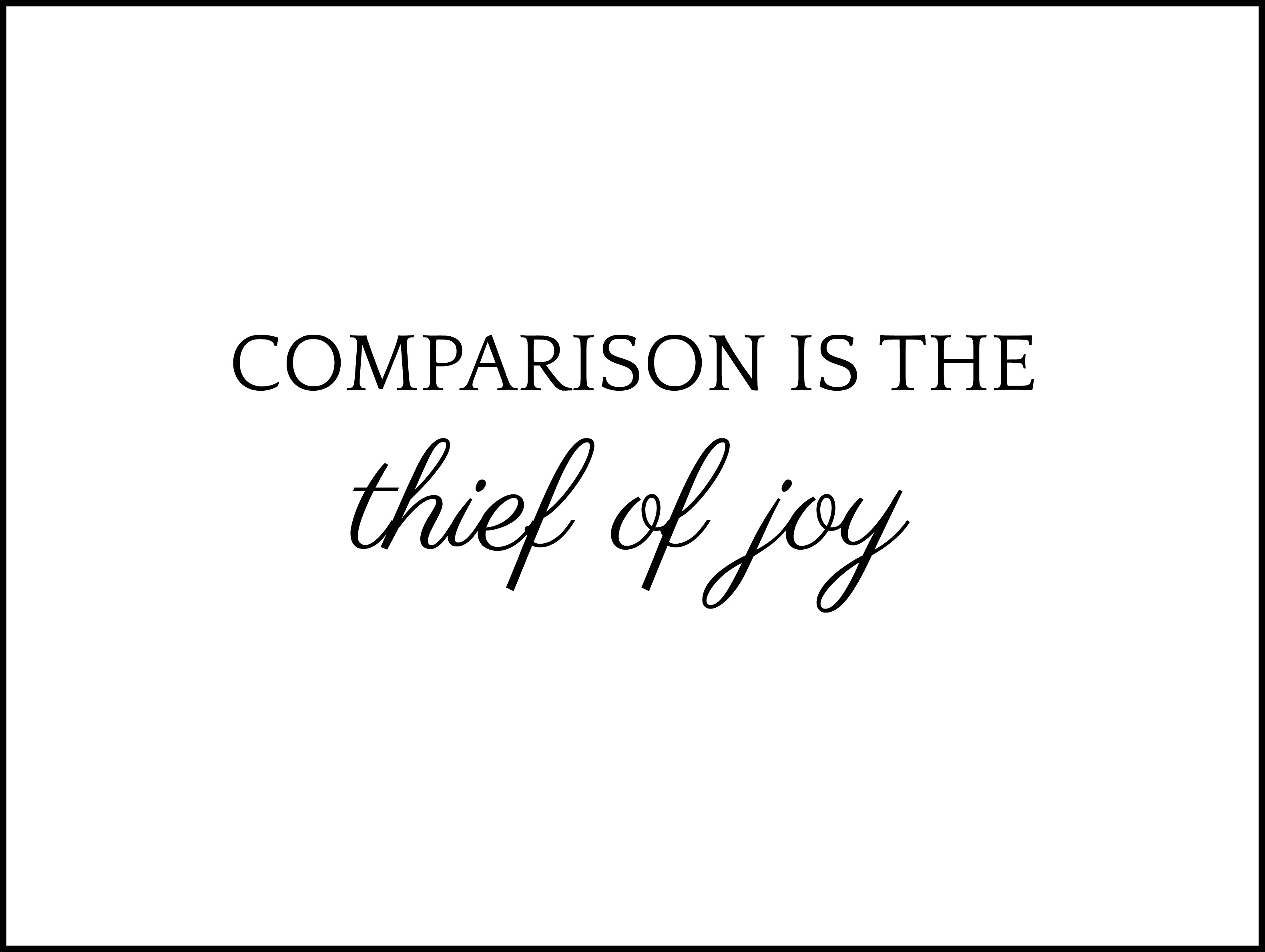 Comparison is the Thief of Joy #Printable #Inspiration - Simple Sojourns