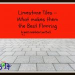 Limestone Tiles – What makes them the Best Flooring