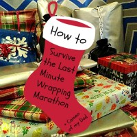 How to Survive the Last Minute Wrapping Marathon + Cameo of my Dad