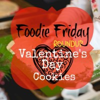 FOODIE FRIDAY ROUNDUP - Valentine's Cookies!