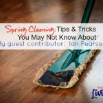Spring Cleaning Tips & Tricks You May Not Know About