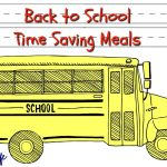 Back to School Time Saving Meals