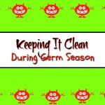Keeping It Clean During Germ Season