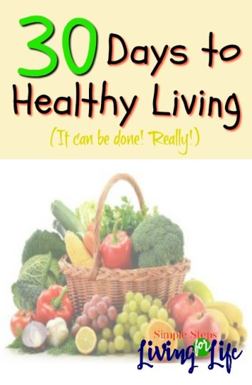 30 Days to Healthy Living journey to eat healthier, lose weight, and feel better about myself.