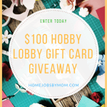 $100 Hobby Lobby Gift Card Giveaway – ENDS 12/31