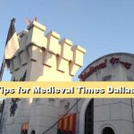 Tips for Medieval Times Dallas