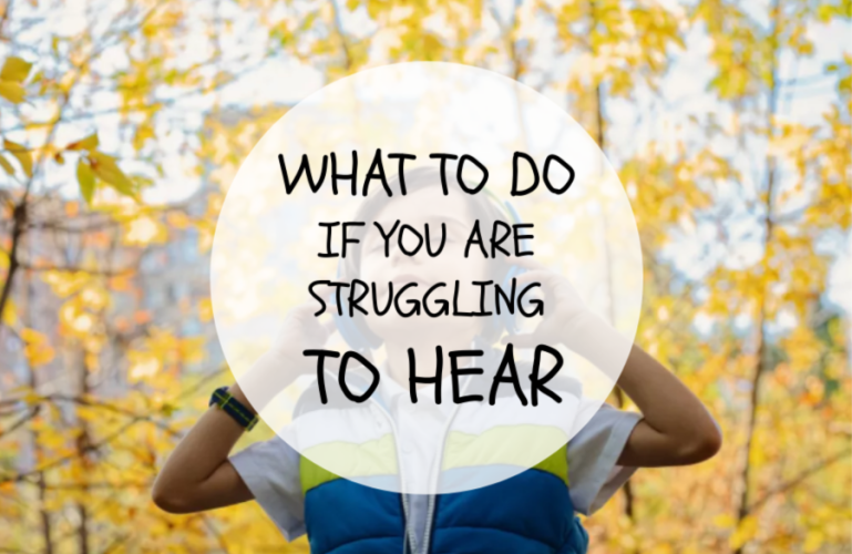 What To Do If You Are Struggling To Hear