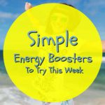 Simple Energy Boosters To Try This Week