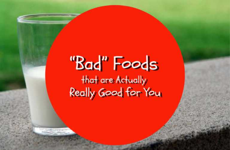 """""""Bad"""" Foods that are Actually Really Good for You"""
