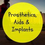 Prosthetics, Aids & Implants