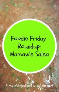Foodie Friday Roundup: Mamaw's Salsa