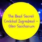 The Best Secret Cocktail Ingredient – Oleo Saccharum