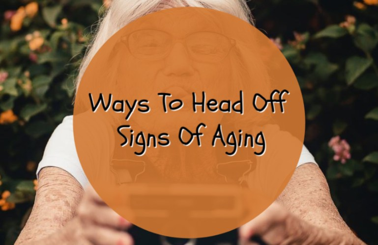 Ways To Head Off Signs Of Aging