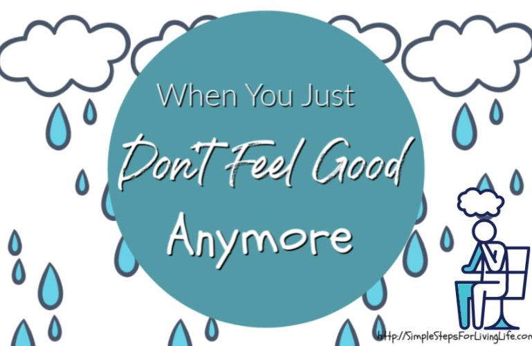 When You Just Don't Feel Good Anymore