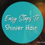 Easy Steps To Shinier Hair