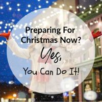 Preparing For Christmas Now? Yes You Can Do It