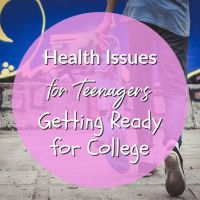 Health Issues for Teenagers Getting Ready for College