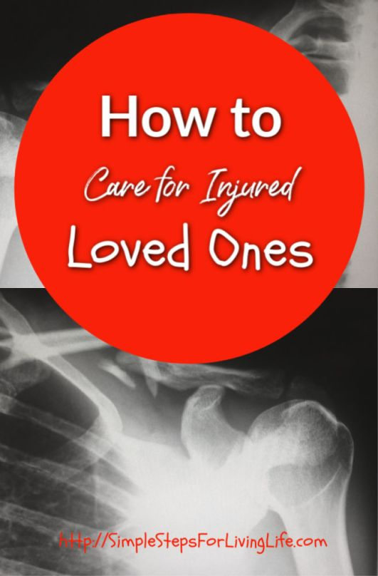How to care for injured loved ones pinterest
