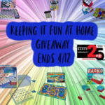 Keeping It Fun At Home Giveaway Ends 4/12/2020