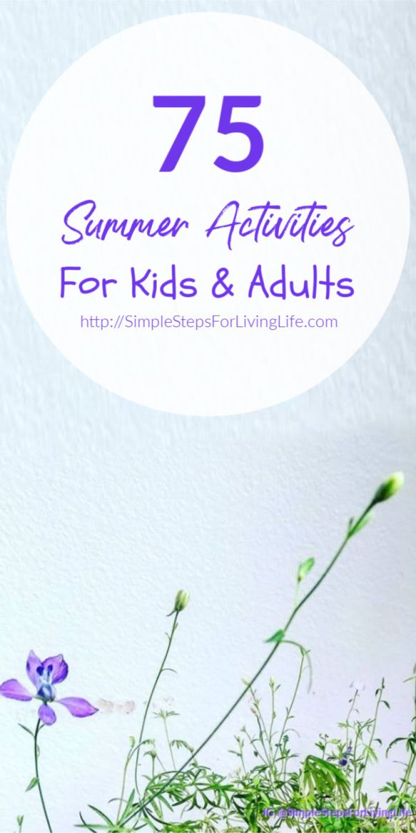 75 Summer activities for Kids and Adults