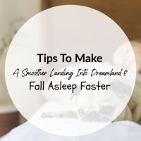 Tips To Make A Smoother Landing Into Dreamland & Fall Asleep Faster