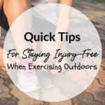 Quick Tips For Staying Injury-Free When Exercising Outdoors